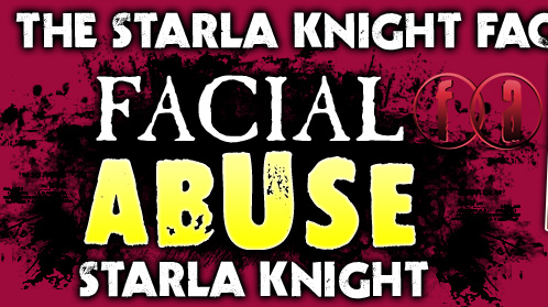 Facial Abuse Starla Knight